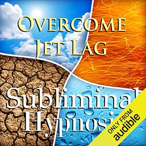 Overcome Jet Lag Subliminal Affirmations Titelbild