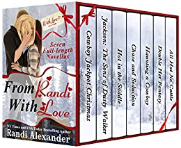 From Randi With Love: Seven Sexy Cowboy Romances, Full-length Stories to Spice Up your Holidays! by [Randi Alexander]