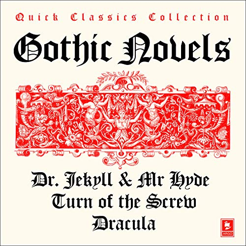 Quick Classics Collection: Gothic: Turn of the Screw, Dracula, The Strange Case of Dr Jekyll & Mr Hyde cover art
