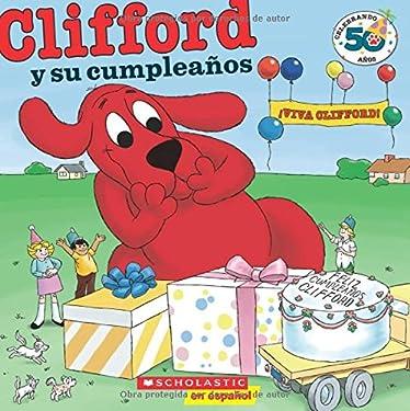 Clifford y Su Cumpleaños (Edición del aniversario nro. 50): (Spanish language edition of Clifford's Birthday Party: 50th Anniversary Edition) (Spanish Edition)
