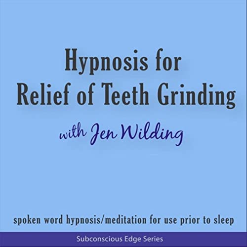 Hypnosis for Relief of Teeth Grinding