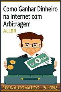 Como Ganhar Dinheiro Na Internet com Arbitragem. De $100 a Mais de $11,000 em 1 mês. De $1000 a Mais de $341,000 em 2 meses
