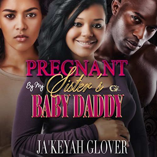 Pregnant by My Sister's Baby Daddy audiobook cover art