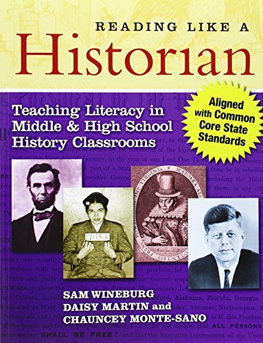 Reading Like a Historian: Teaching Literacy in Middle and High School History Classrooms by Sam Wineburg, Daisy Martin, Chauncey Monte-Sano (2012) Paperback