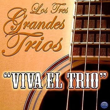 """Los Tres Grandes Trios: """"Viva el Trio"""""""
