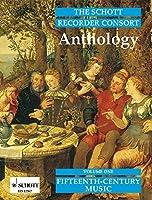 The Schott Recorder Consort Anthology Vol. 1: Fifteenth-Century Music
