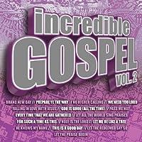 Vol. 2-Incredible Gospel