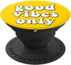 Good Vibes only for Happiness Joy and Positivity - PopSockets Grip and Stand for Phones and Tablets