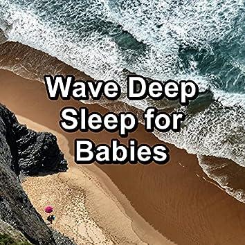 Wave Deep Sleep for Babies