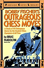 Bobby Fischer's Outrageous Chess Moves (Fireside Chess Library)