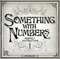 Perfect Distraction by Something With Numbers (2006-10-09)