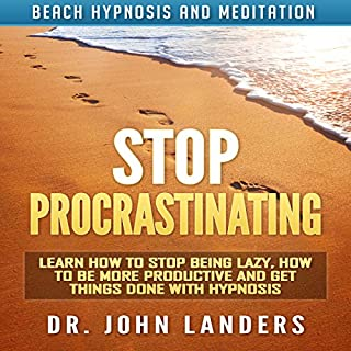 Stop Procrastinating: Learn How to Stop Being Lazy, How to Be More Productive and Get Things Done with Hypnosis                   By:                                                                                                                                 Dr. John Landers                               Narrated by:                                                                                                                                 Elizabeth Green                      Length: 3 hrs and 14 mins     5 ratings     Overall 4.0