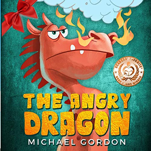 Compare Textbook Prices for The Angry Dragon: Childrens books about Anger, Picture Books, Preschool Books, Ages 3 5, Baby Books, Kids Books, Kindergarten Books Emotions & Feelings  ISBN 9781724136206 by Gordon, Michael