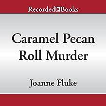 Caramel Pecan Roll Murder: Hannah Swensen Mysteries, Book 25