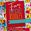 Fun & Difficult Riddles for Smart Kids Ages 8-10: 365 Tricky Questions and Challenging Brain Teasers for Children That Even Teens and Adults Will Enjoy!