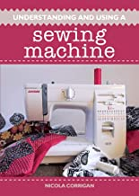 Understanding and Using A Sewing Machine