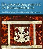 Un legado que pervive en Hispanoamérica: El mobiliario del virreinato del Perú de los siglos XVII-XVIII