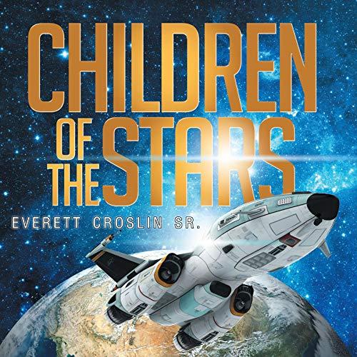 Children of the Stars Audiobook By Everett Croslin Sr cover art