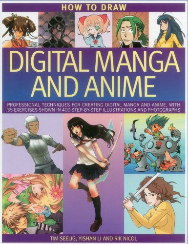 How to Draw Digital Manga and Anime: Professional Techniques for Crating Digital Manga and Anime, With 35 Exercises Shown in 400 Step-by-step Illustrations and Photographs