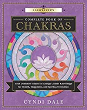 Llewellyn's Complete Book of Chakras: Your Definitive Source of Energy Center..