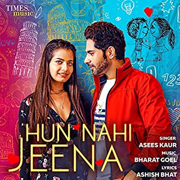 Hun Nahi Jeena - Single
