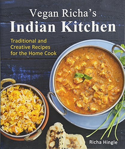 Compare Textbook Prices for Vegan Richa's Indian Kitchen: Traditional and Creative Recipes for the Home Cook Illustrated Edition ISBN 0884411007250 by Hingle, Richa