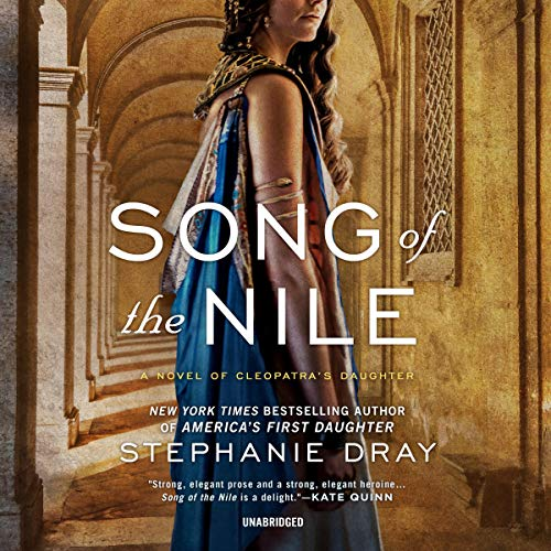 Song of the Nile: A Novel of Cleopatra's Daughter audiobook cover art
