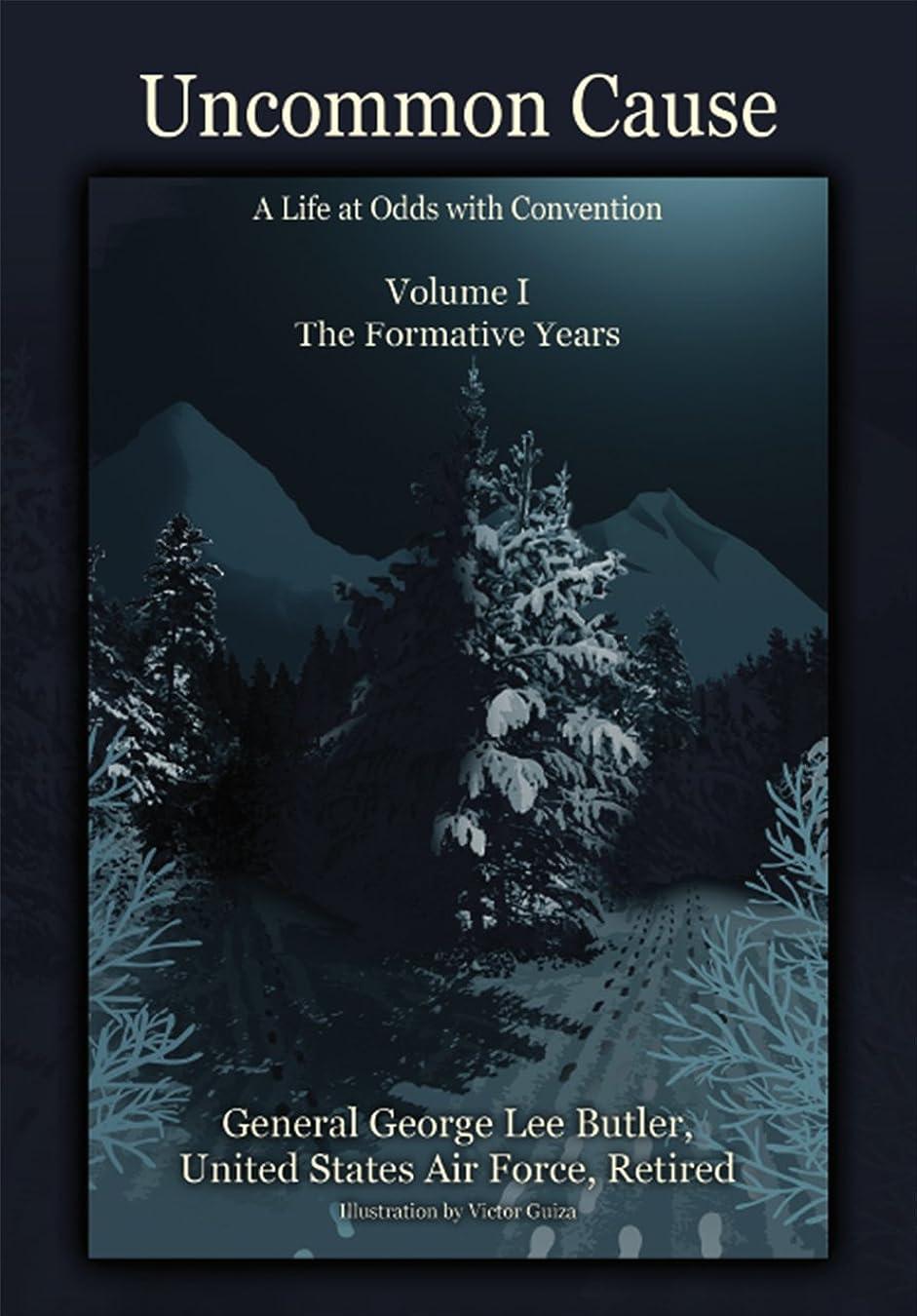 出発一致省略Uncommon Cause - Volume I: A Life at Odds with Convention - The Formative Years (English Edition)