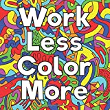 Work Less Color More: 20 Fun Designs For Wasting Time In The Workplace