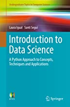 Introduction to Data Science: A Python Approach to Concepts, Techniques and Applications (Undergraduate Topics in Computer Science)