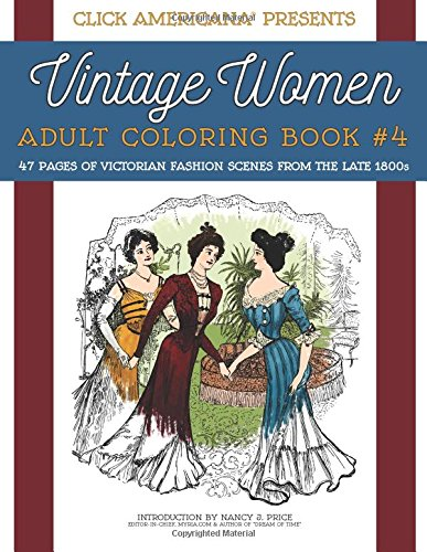 Vintage Women: Adult Coloring Book #4: Victorian Fashion Scenes from the Late 1800s (Vintage Women: Adult Coloring Books) (Volume 4)