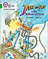 Jake and Jen and the Balloon of Doom: Band 05/Green (Collins Big Cat Phonics for Letters and Sounds)