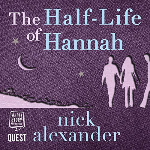 The Half-Life of Hannah: Hannah Series, Book 2