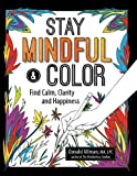 Image of Stay Mindful & Color: Find Calm, Clarity and Happiness