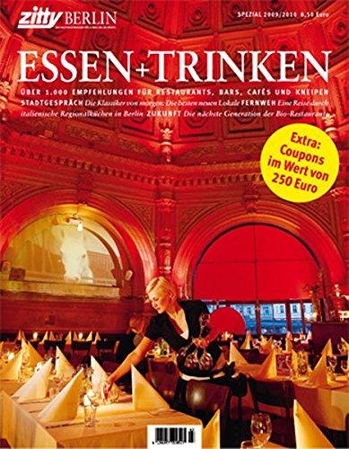 Essen und Trinken 2009/10: Zitty Sonderheft mit über 1.000 Empfehlungen für Restaurants, Bars, Cafés und Kneipen