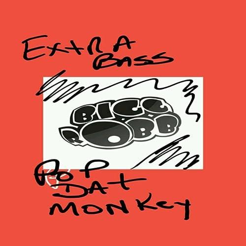 Pop Dat Monkey (Extra Bass Mix)