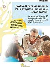 Permalink to Profilo di Funzionamento, PEI e Progetto Individuale secondo l'ICF: Interpretazione dei codici ICF e ICD-10 con modelli, strumenti operativi e griglie di osservazione PDF