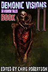 Demonic Visions 50 Horror Tales Book 2 Kindle Edition