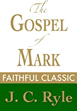 The Gospel of Mark by J. C. Ryle (J. C. Ryle Collection Book 7) (English Edition)