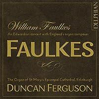 Faulkes: An Edwardian Organ Co