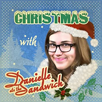 Christmas with Danielle Ate the Sandwich