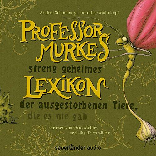 Professor Murkes streng geheimes Lexikon der ausgestorbenen Tiere, die es nie gab Titelbild