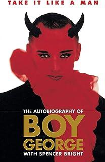 Take It Like A Man: The Autobiography of Boy George
