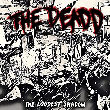 The Loudest Shadow