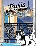 Paris and The Parisians: A Travel Colouring Book. Contains 100 original drawings