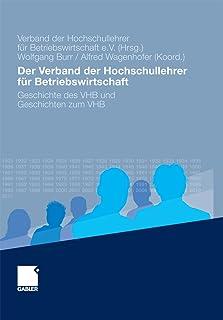 Der Verband der Hochschullehrer für Betriebswirtschaft: Geschichte des VHB und Geschichten zum VHB (German Edition)
