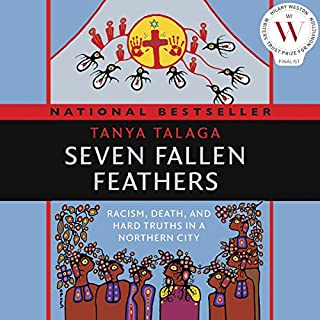 Seven Fallen Feathers                   Written by:                                                                                                                                 Tanya Talaga                               Narrated by:                                                                                                                                 Michaela Washburn                      Length: 9 hrs and 7 mins     114 ratings     Overall 4.9