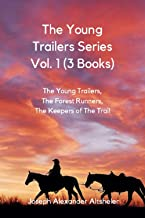 The Young Trailers Series Vol. 1 (3 Books): The Young Trailers, The Forest Runners, The Keepers of The Trail