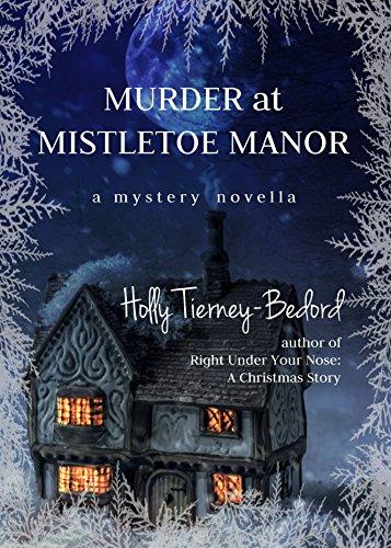 Murder at Mistletoe Manor: A Mystery Novella (Windy Pines Mystery Series Book 1)