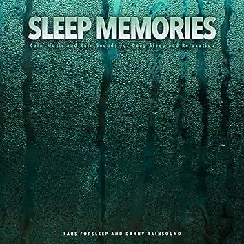 Sleep Memories: Calm Music and Rain Sounds For Deep Sleep and Relaxation